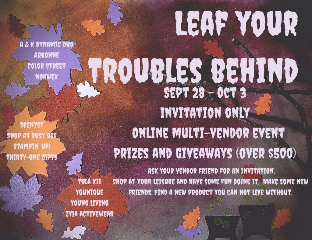Leaf your Trouble Behind.